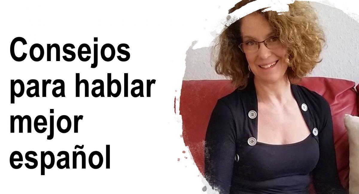 Consejos para hablar mejor español