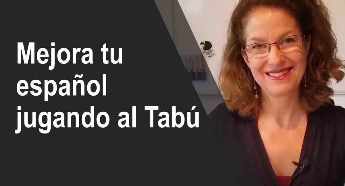 Mejora tu español jugando – el juego Tabú