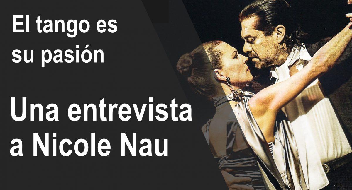 Una entrevista a Nicole Nau: cómo el tango cambió su vida