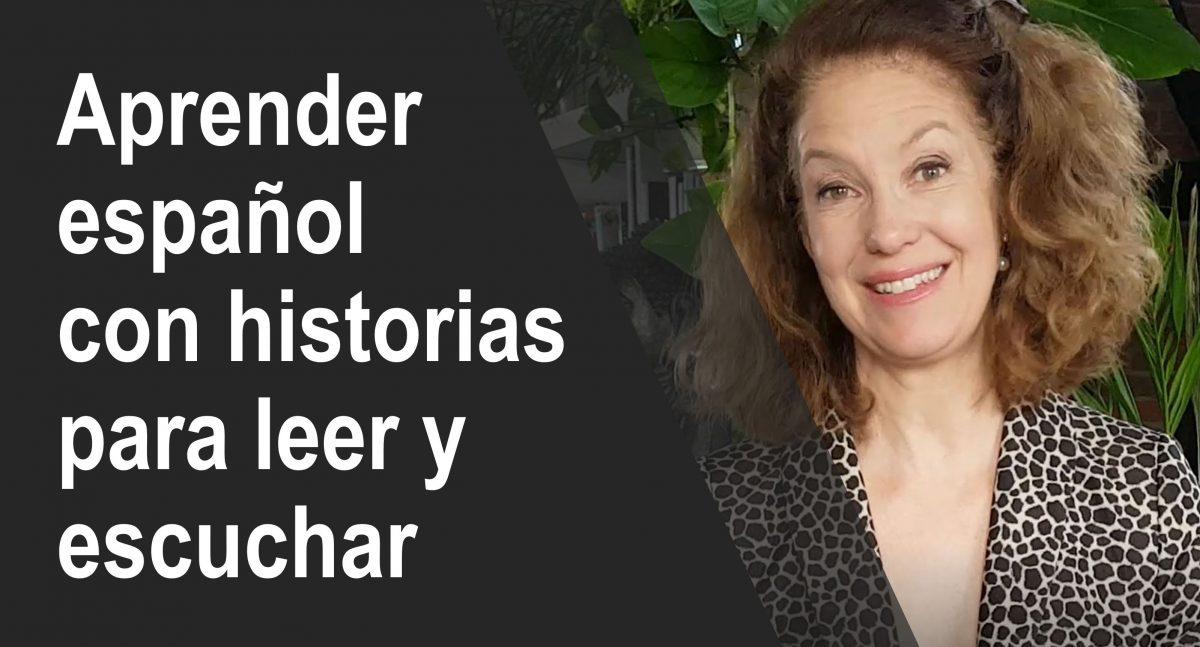 Aprender español con historias para leer y escuchar