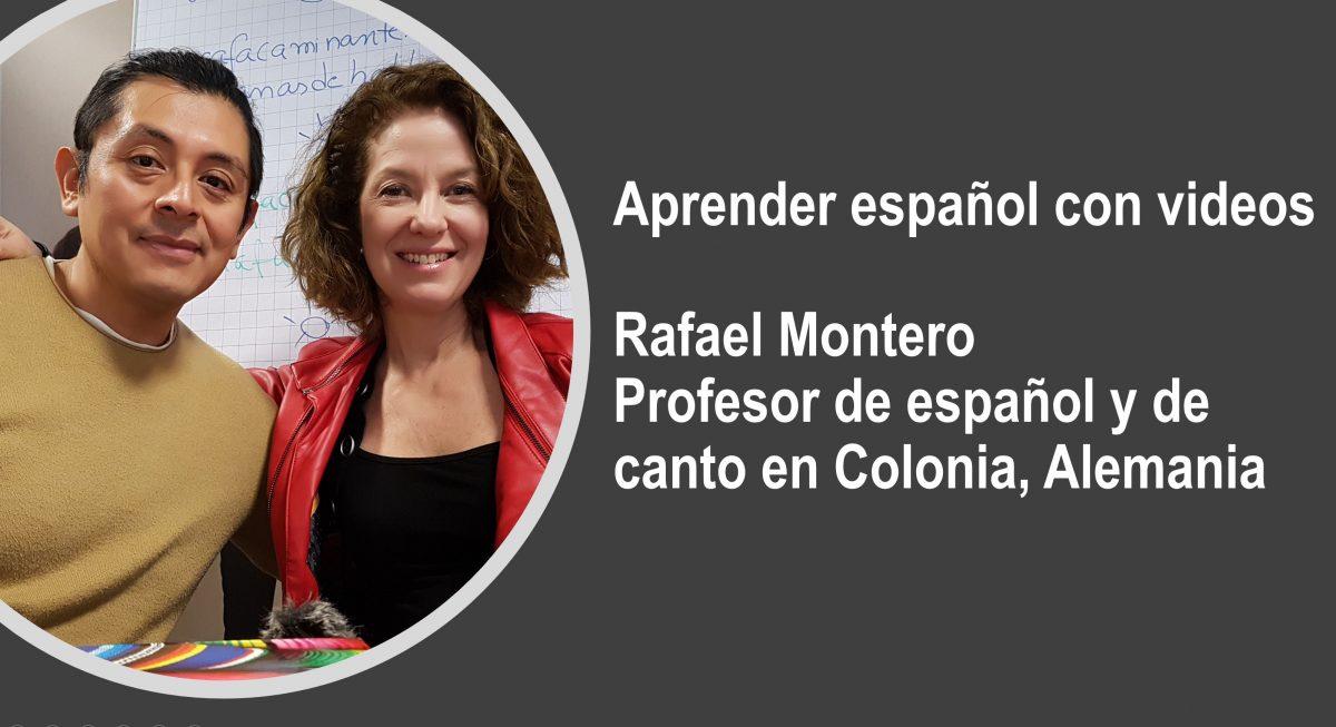 Aprender español con videos: Rafael Montero, profesor de español y de canto en Colonia