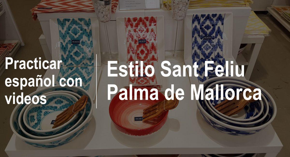 Practicar español con videos: Estilo Sant Feliu – Palma de Mallorca