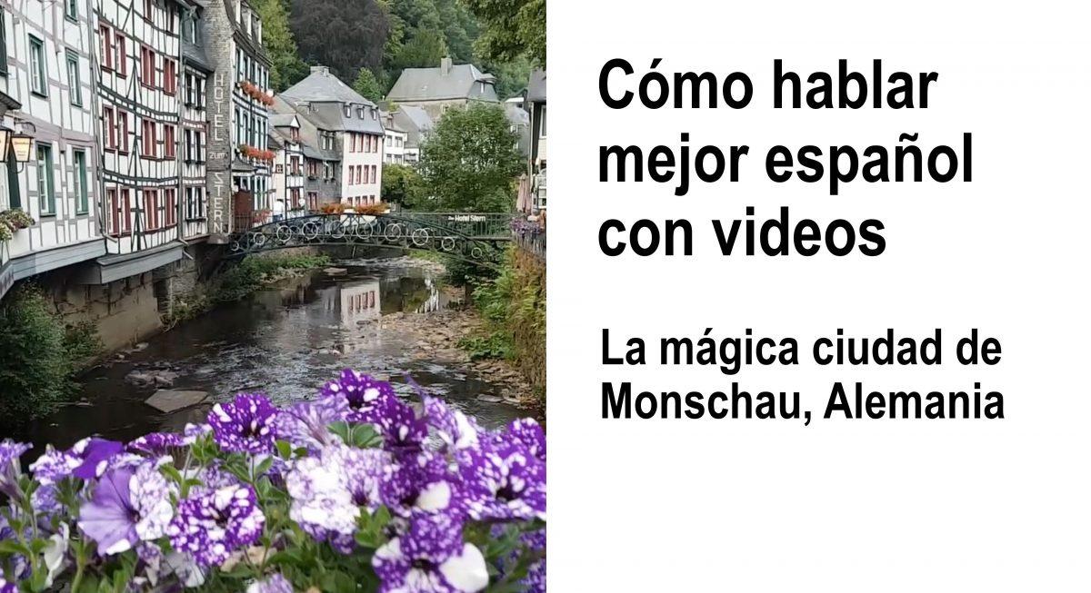 Cómo hablar mejor español con videos: La mágica ciudad de Monschau