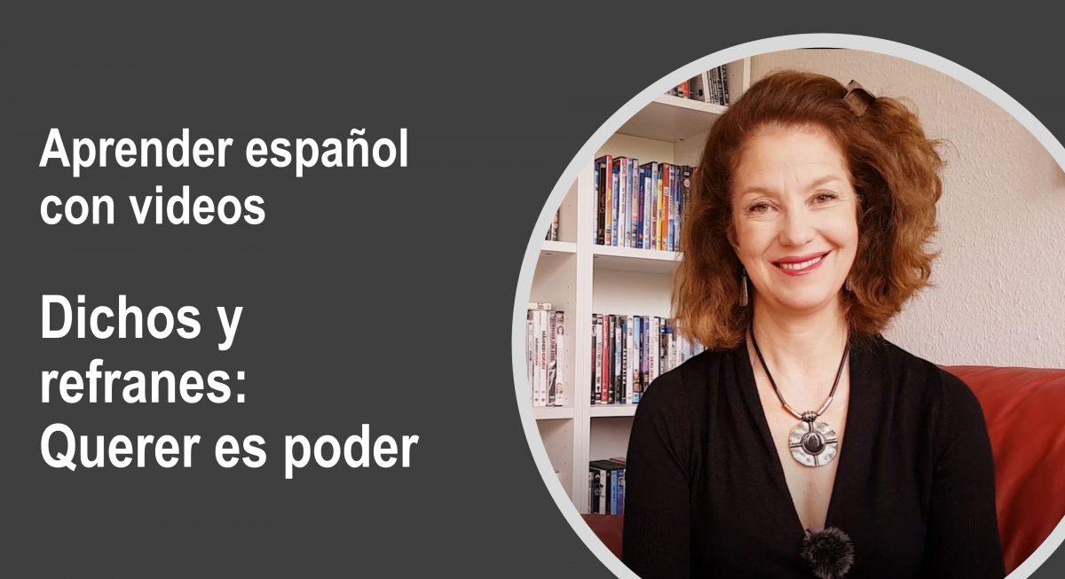 Practicar español con videos – Dichos y refranes: Querer es poder