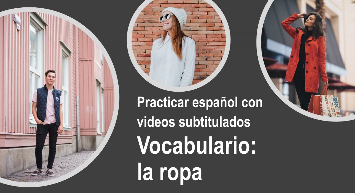 Practicar español con videos – Vocabulario: la ropa