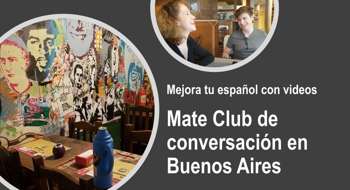 Practicar español con videos: Mate Club de conversación en Buenos Aires