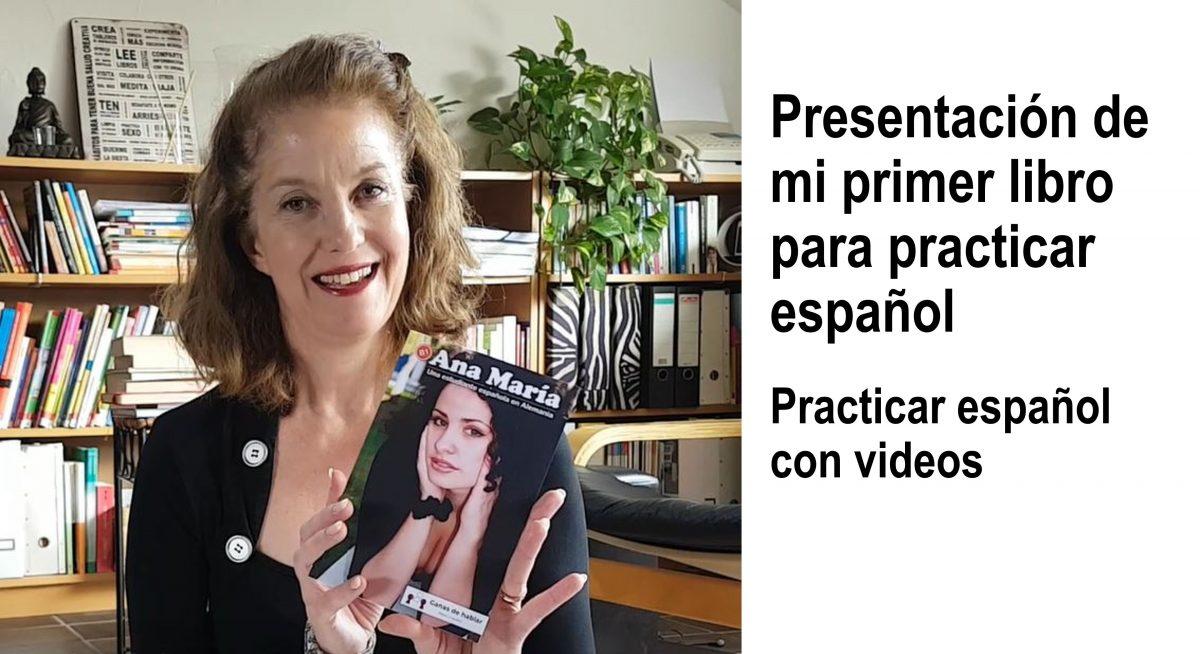 Practicar español: Presentación de mi primer libro para practicar español