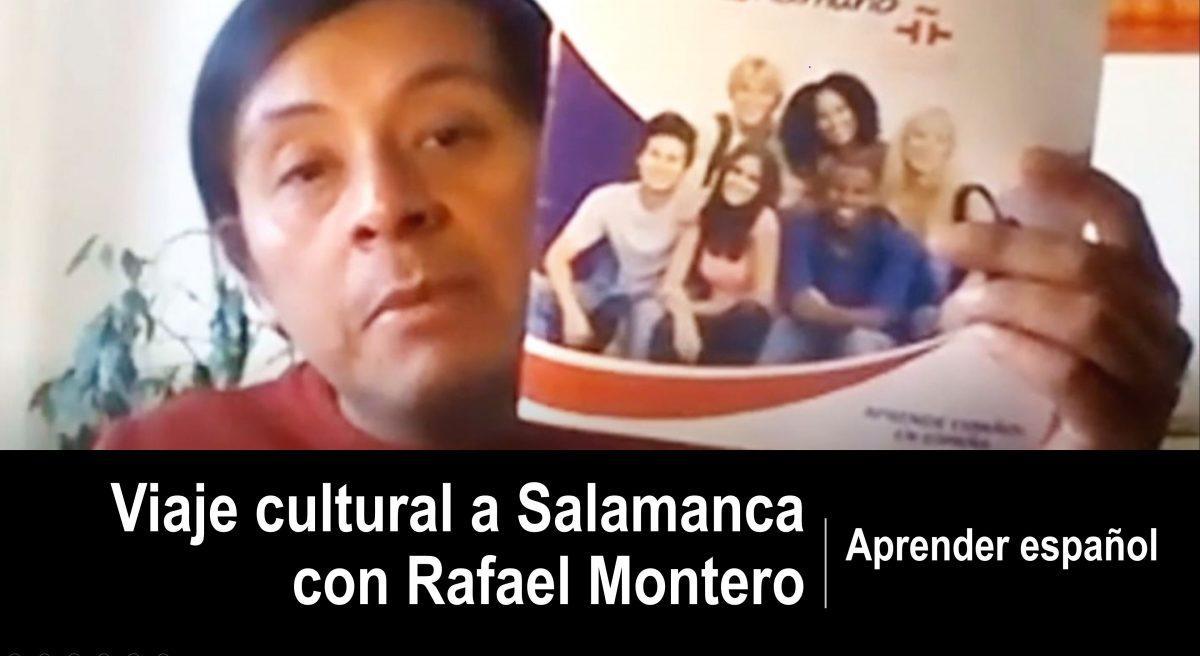 Aprender español: Viaje cultural a Salamanca con Rafael Montero