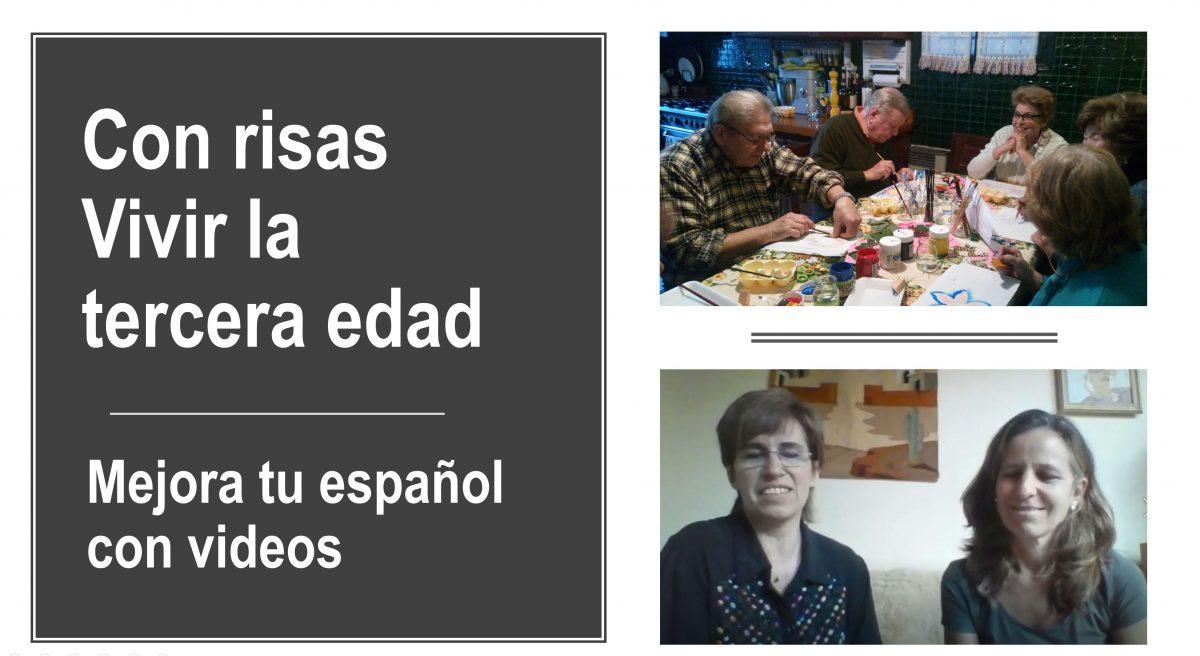 Mejora tu español con videos: Con risas vivir la tercera edad