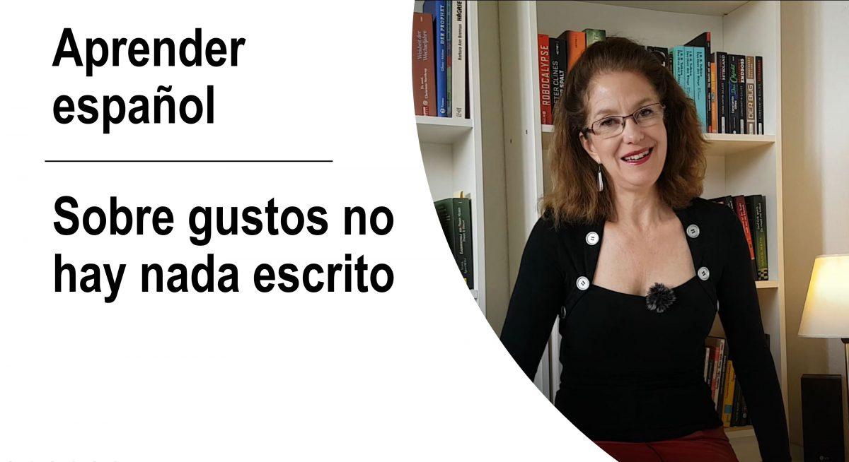Aprender español: Sobre gustos no hay nada escrito