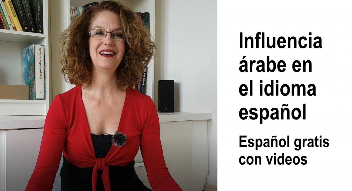 Español gratis con videos: La influencia árabe en el idioma español