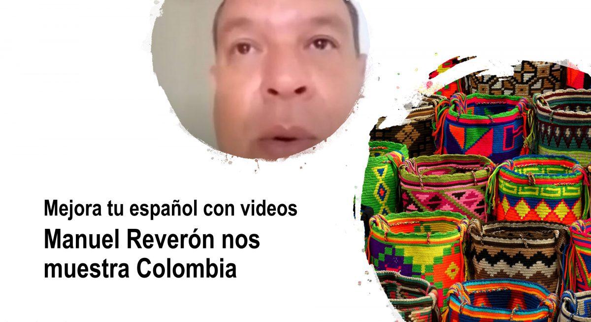 Mejora tu español con videos: Manuel Reverón nos muestra Colombia