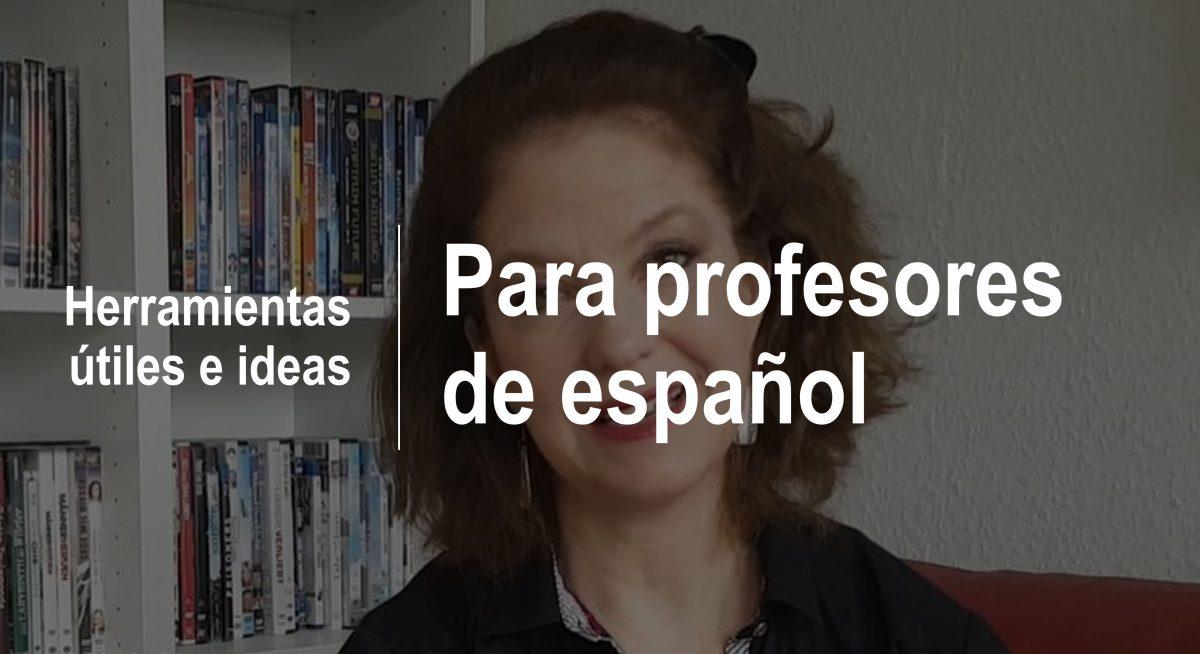 Herramientas útiles e ideas  Para profesores de español