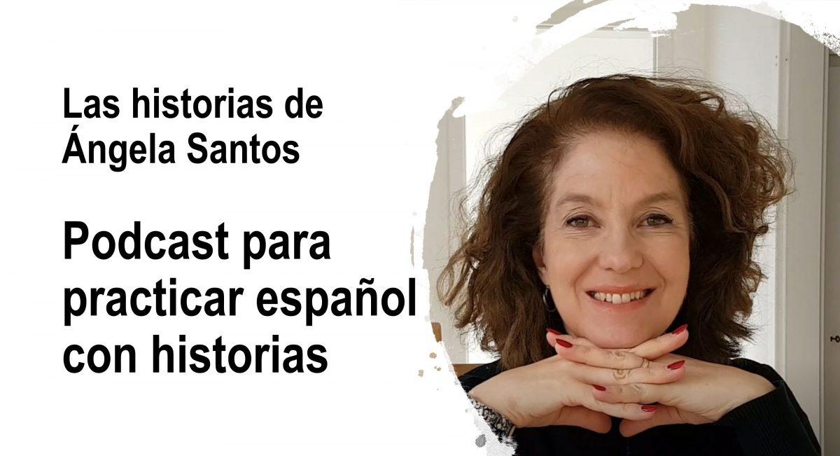 Podcast para practicar español con historias para escuchar