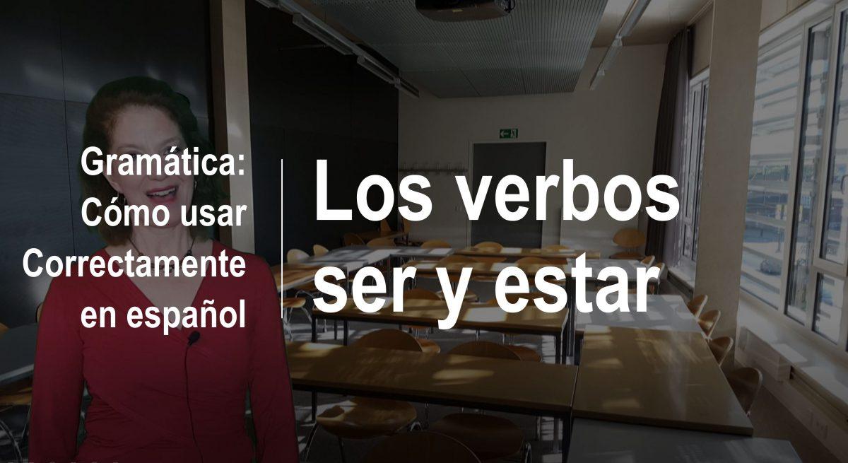 Gramática: cómo usar correctamente en español los verbos «ser» y «estar»