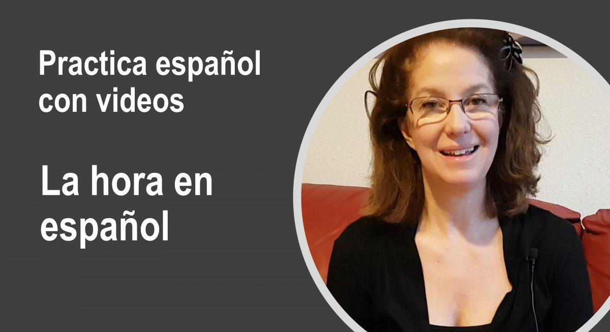 Practica español con videos: La hora en español es muy fácil