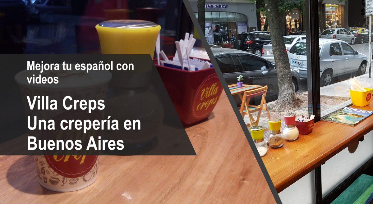 Mejora tu español con videos: Villa Creps, una crepería en Buenos Aires