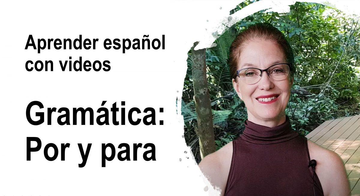 Aprender español con videos – Gramática: Por y para
