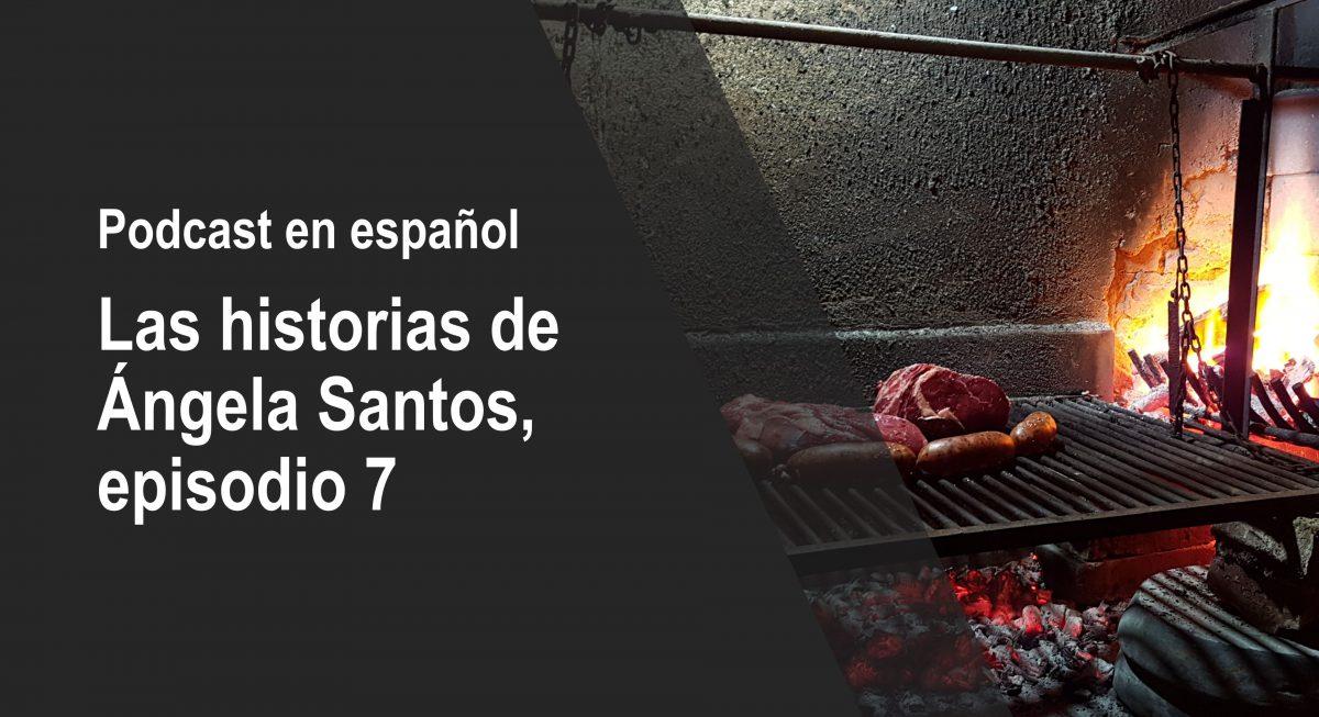 Podcast para aprender español con historias: Ángela Santos – episodio 7