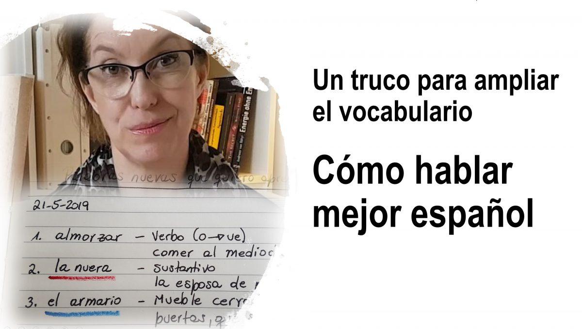 Cómo hablar mejor español: Un truco para ampliar el vocabulario