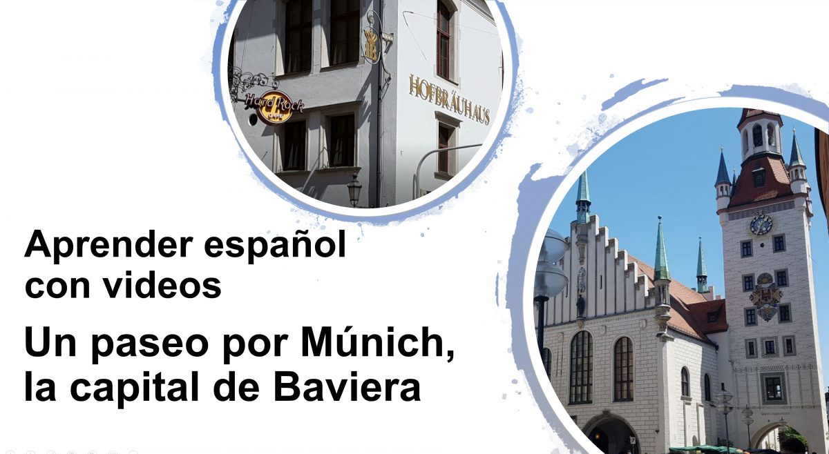 Aprender español con videos: Un paseo por Múnich, la capital de Baviera