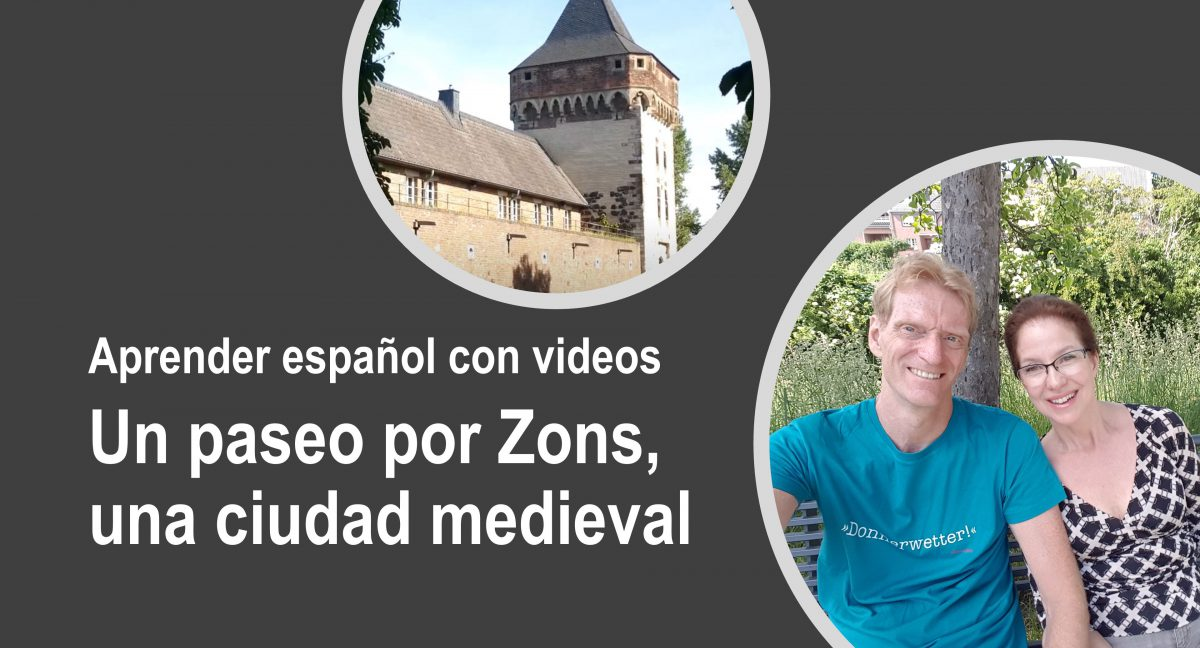 Aprender español con videos: un paseo por Zons, una ciudad medieval