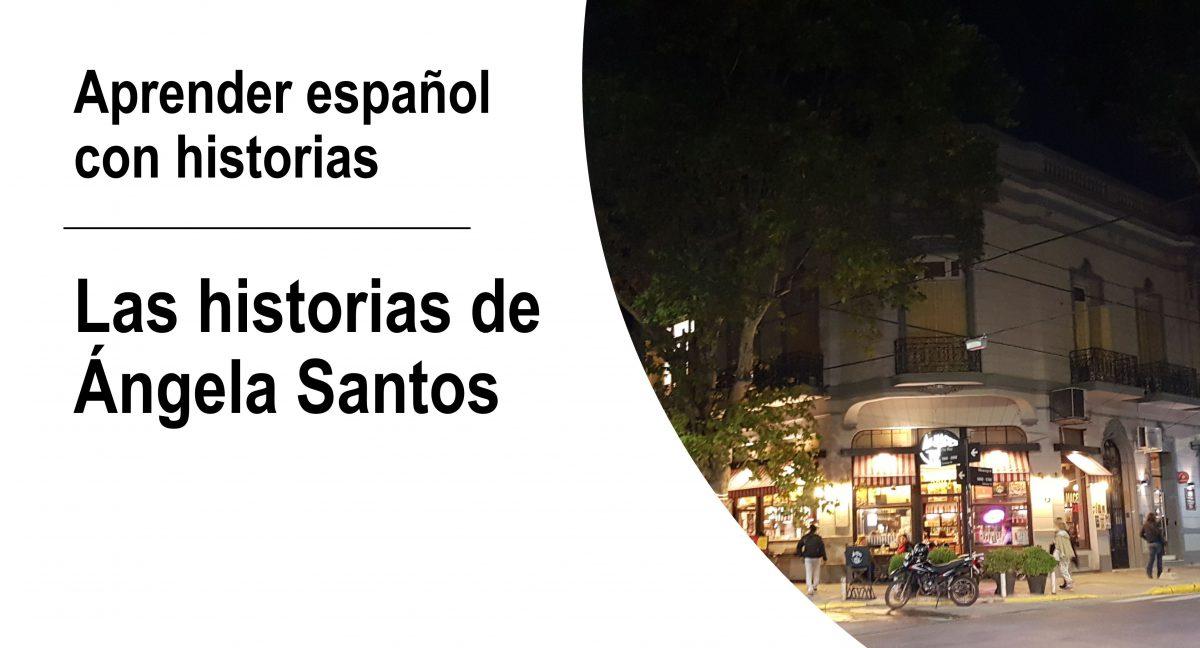 Aprender español con historias: Las historias de Ángela Santos, episodio 8