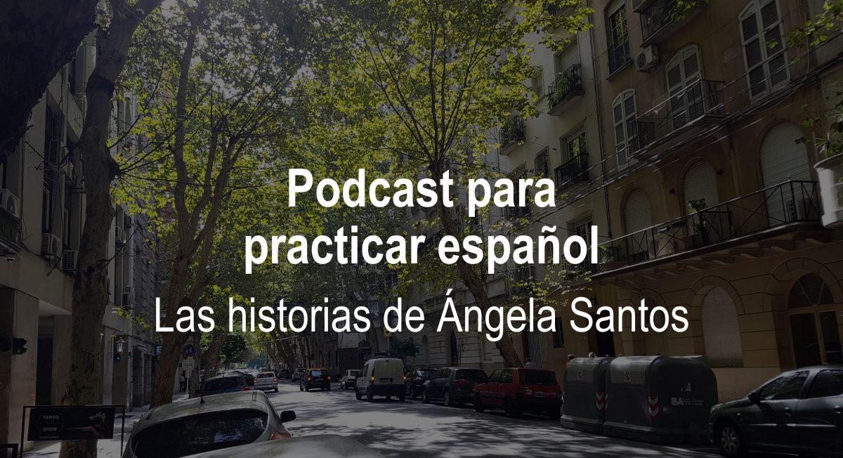 Podcast para aprender español: Las historias de Ángela Santos – episodio 9