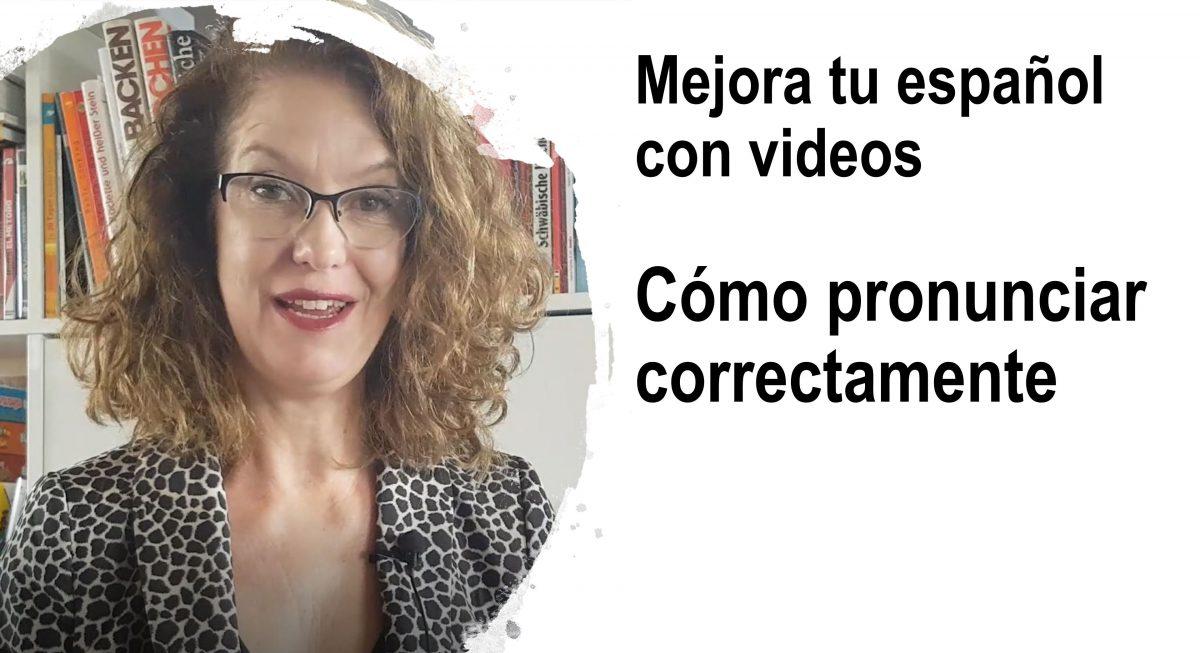 Mejora tu español con videos: cómo pronunciar correctamente