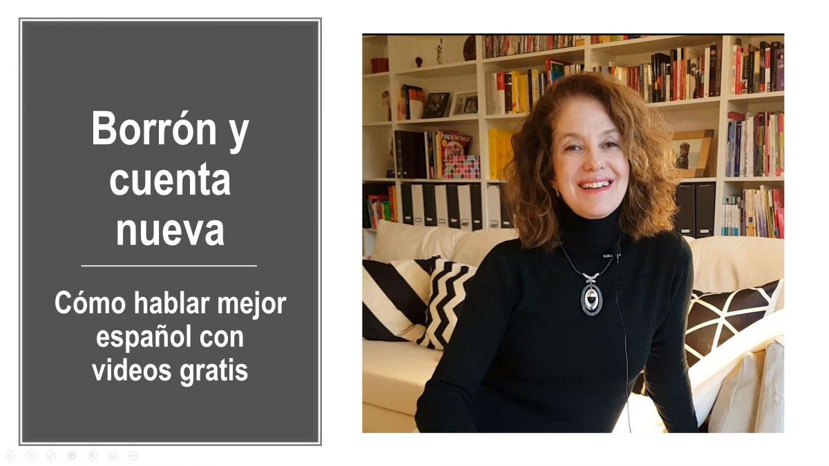 Cómo hablar mejor español con videos gratis: Borrón y cuenta nueva