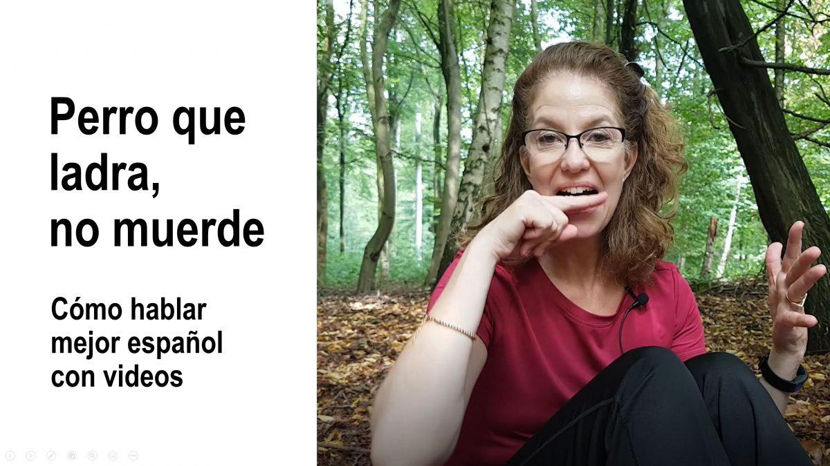 Cómo hablar mejor español: Perro que ladra, no muerde