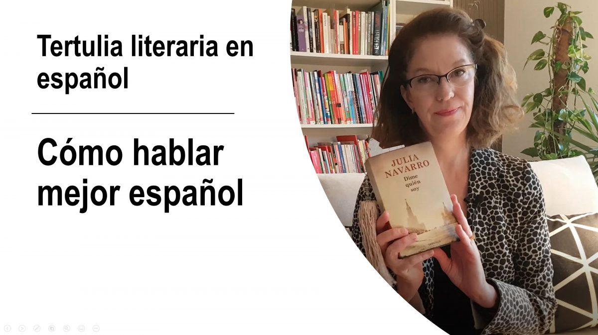 Cómo hablar mejor español: Tertulia literaria en español