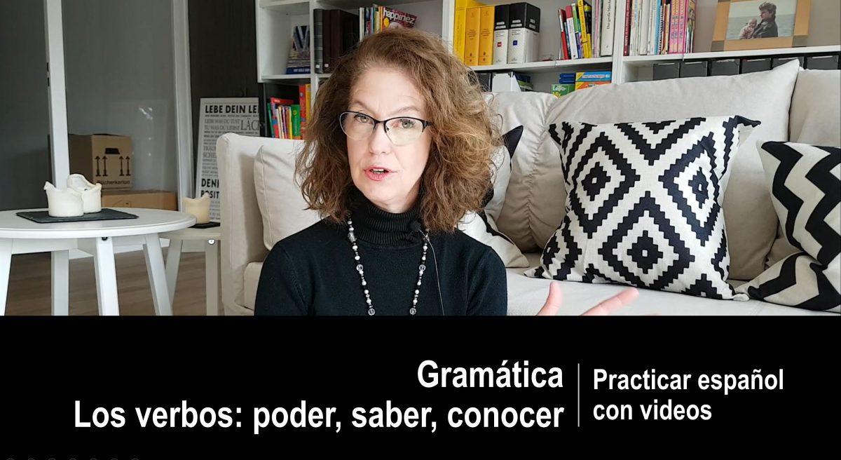 Practicar español con videos: Gramática – los verbos saber, poder, conocer