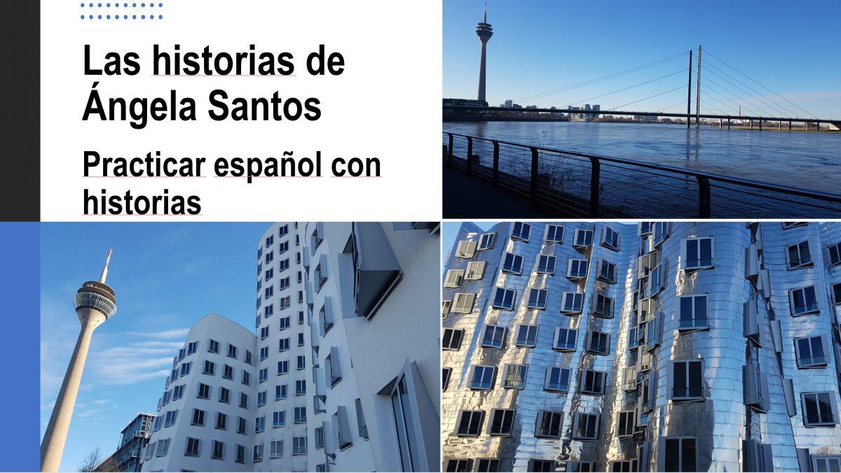Aprender español con historias: Las historias de Ángela Santos – episodio 1-2020
