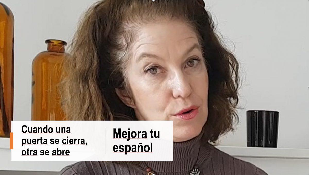 Mejora tu español: Cuando una puerta se cierra, otra se abre