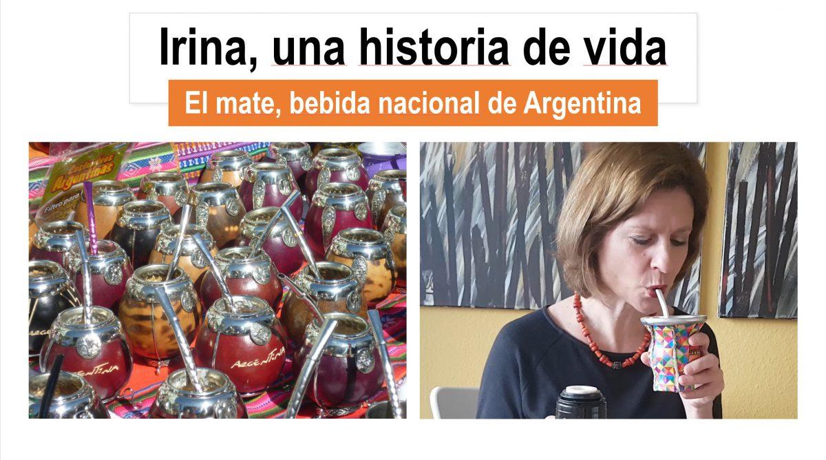 Irina, una historia de vida. El mate, la bebida nacional de Argentina