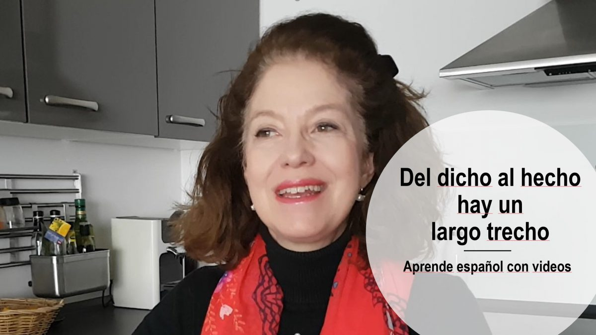 Aprende español con videos: Del dicho al hecho hay un largo trecho