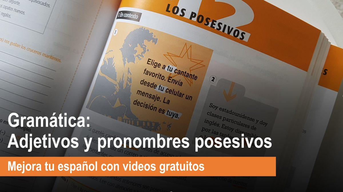 Gramática: Adjetivos y pronombres posesivos – mejora tu español con videos