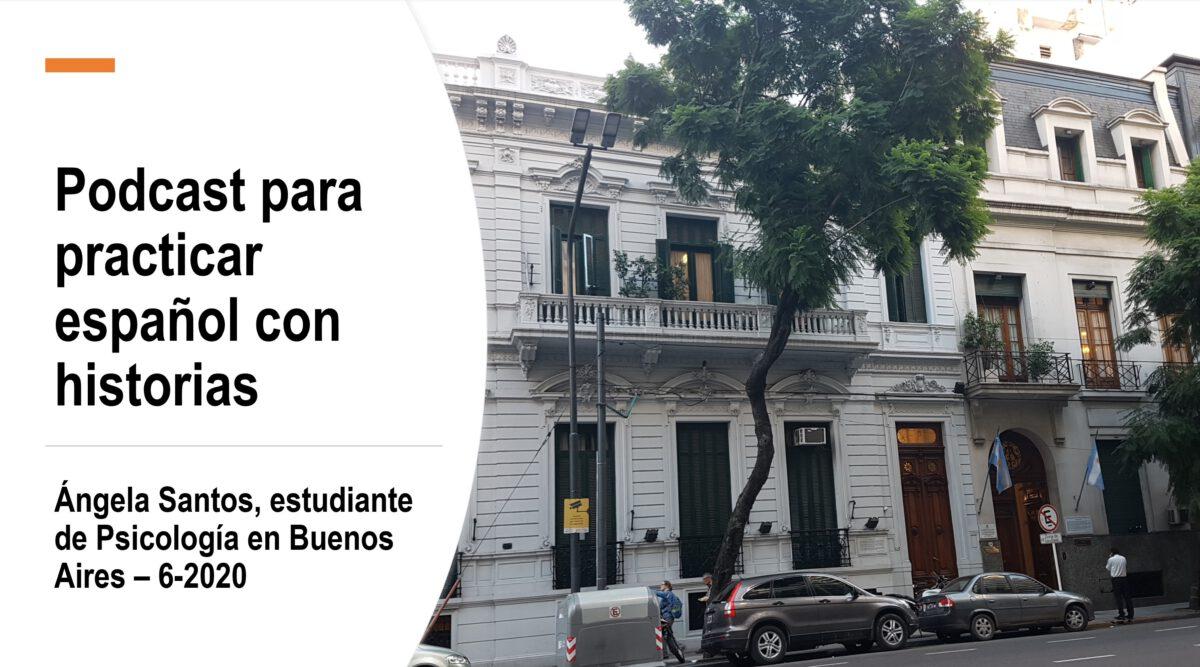 Podcast para practicar español: Ángela Santos – episodio 6-2020