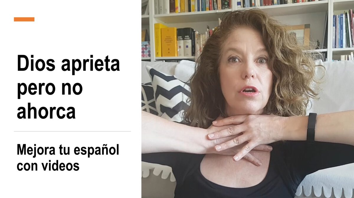 Mejora tu español con videos gratuitos: Dios aprieta pero no ahorca