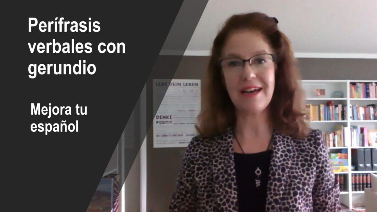 Mejora tu español con videos – Perífrasis verbales con gerundio
