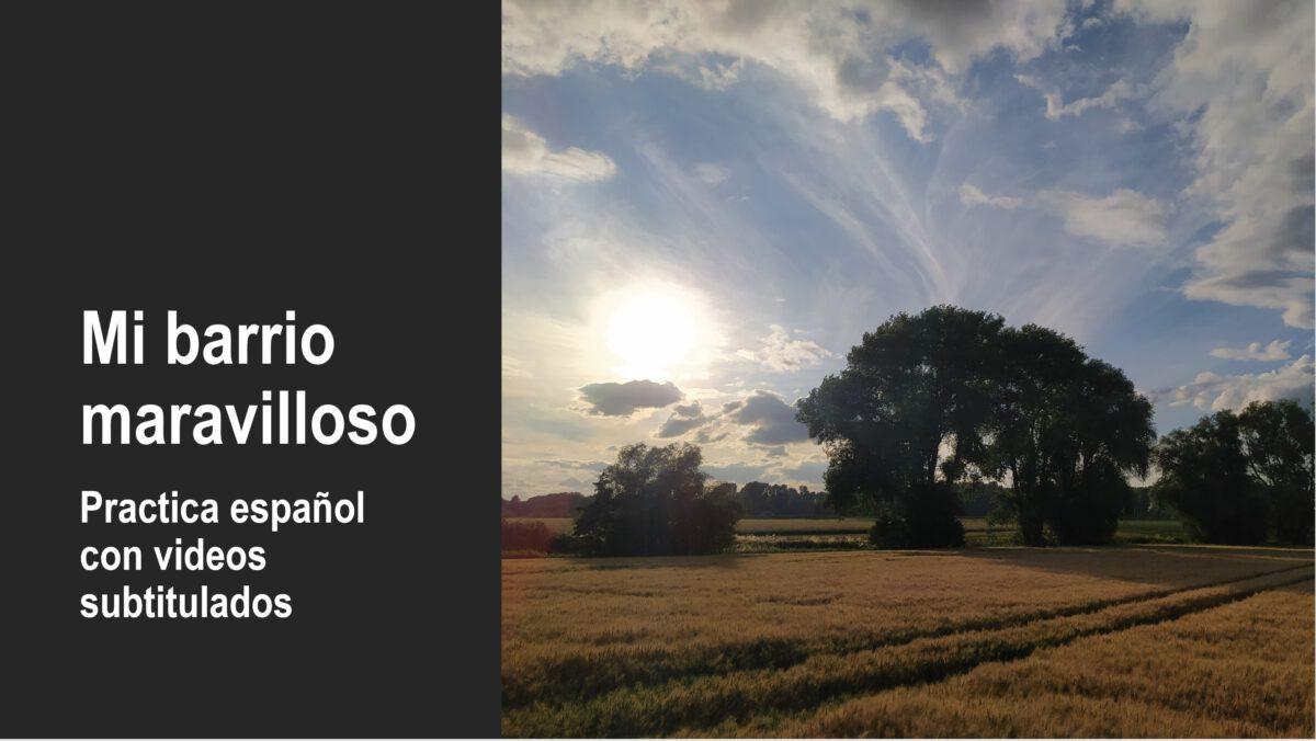 Mejora tu español con videos: Mi barrio maravilloso