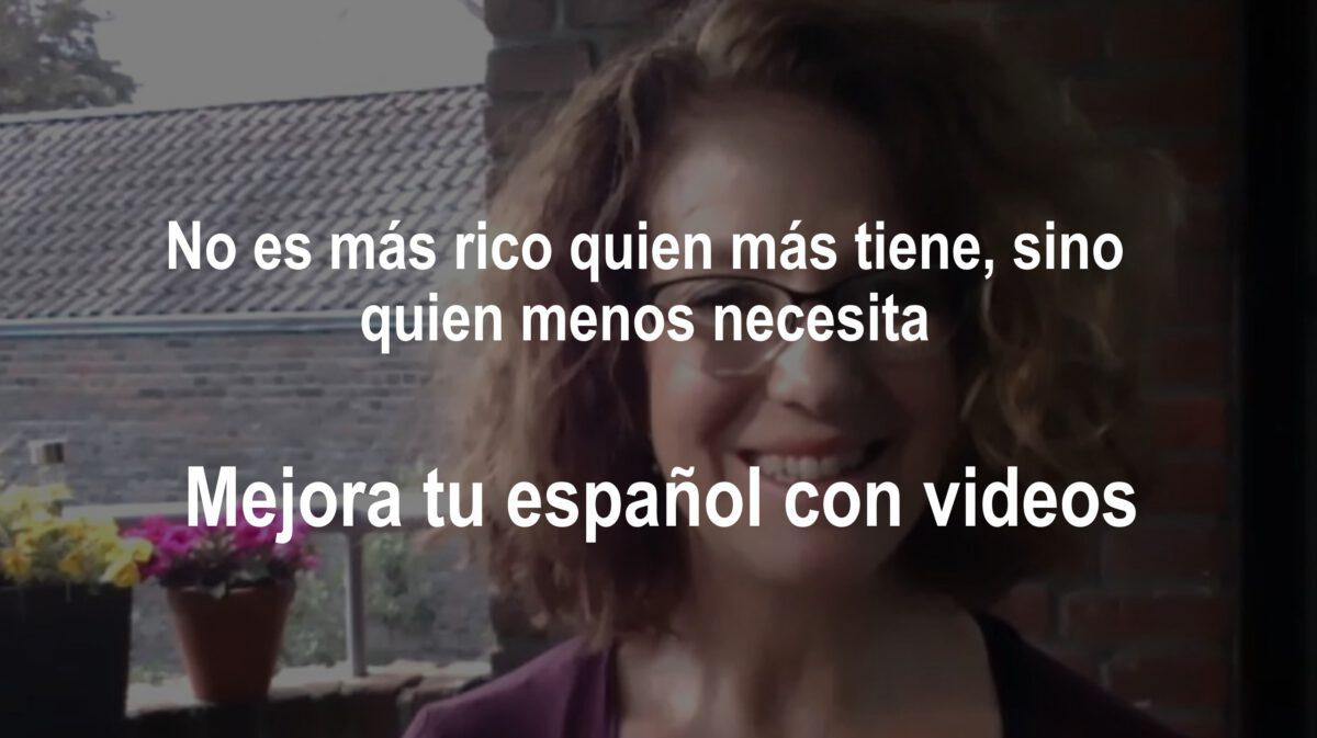 Mejora tu español: No es más rico quien más tiene, sino quien menos necesita