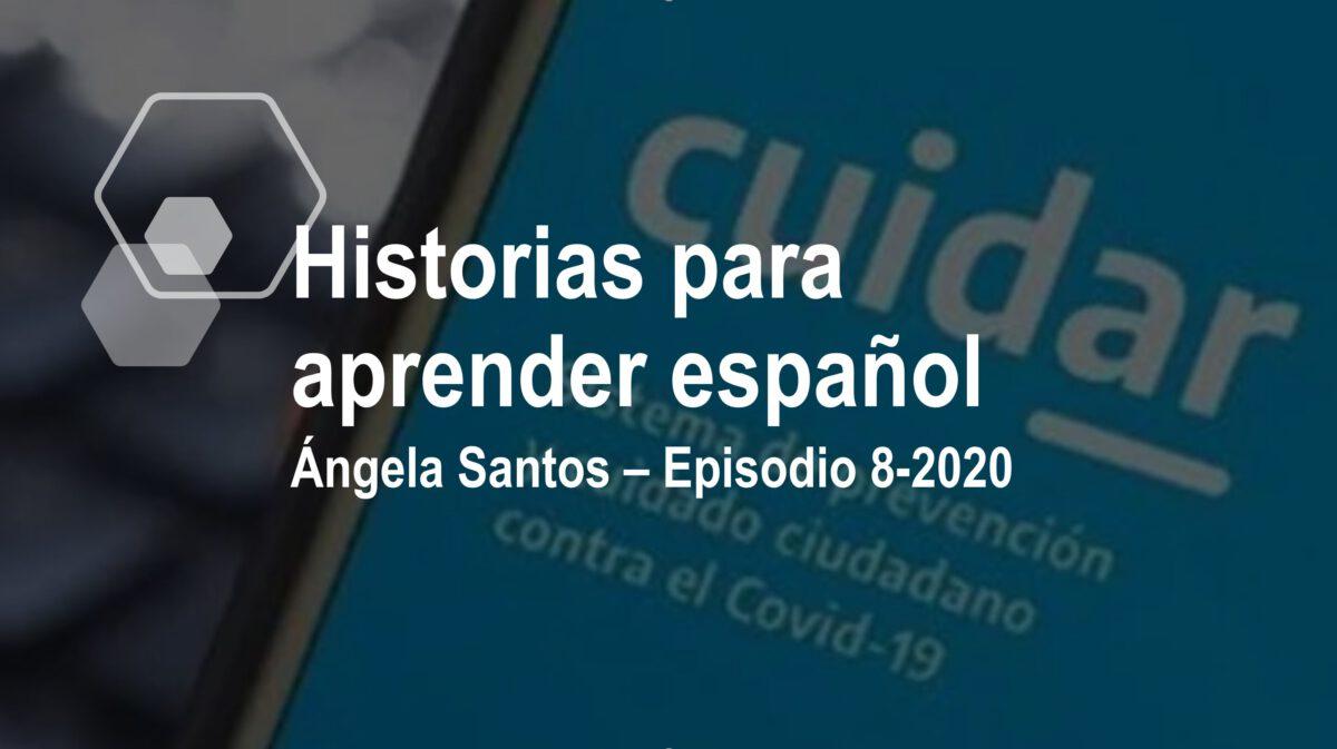 Aprender español con historias para escuchar: Ángela Santos – episodio 8/2020