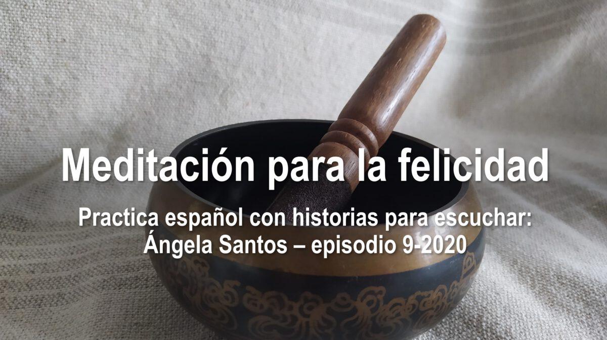 Practica español con historias: Ángela Santos – episodio 9/2020