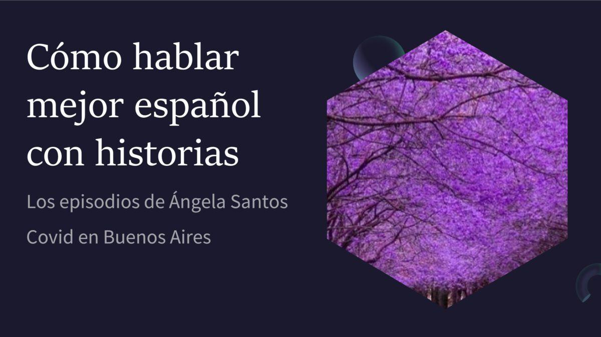 Podcast: Las historias de Ángela Santos, estudiante de Psicología en Buenos Aires