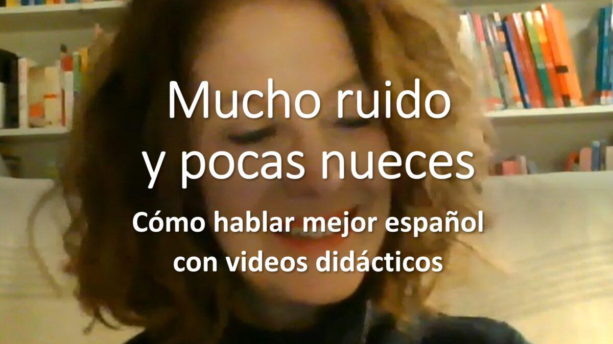 Cómo hablar mejor español con videos didácticos: Mucho ruido y pocas nueces