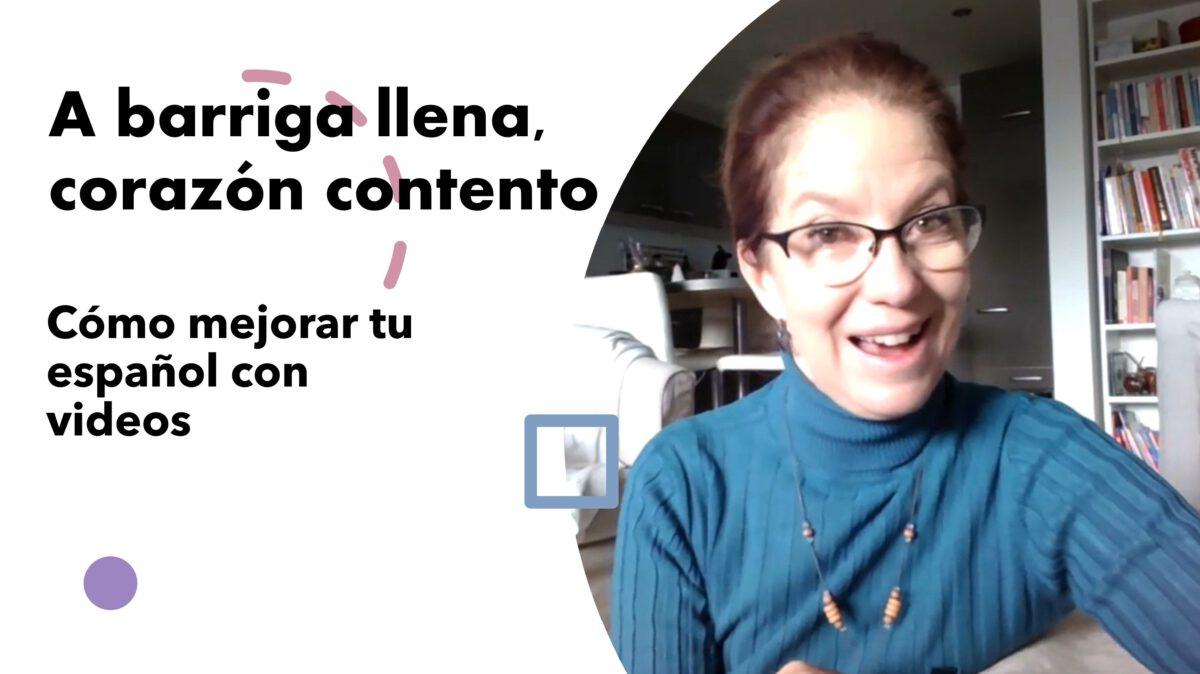 Cómo mejorar tu español: A barriga llena, corazón contento