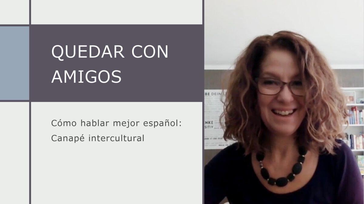 Canapé intercultural: Cómo hablar mejor español – quedar con amigos