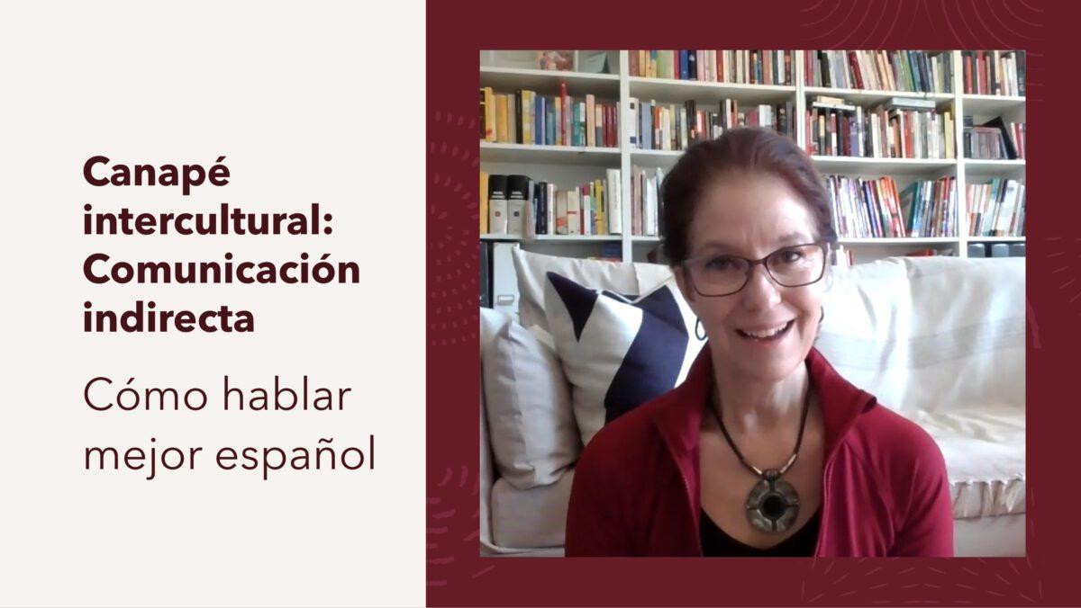 Canapé intercultural: Cómo hablar mejor español – comunicación indirecta